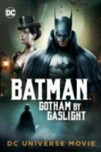 Batman: Gotham'ın Gaz Lambaları – Batman: Gotham By Gaslight 2018